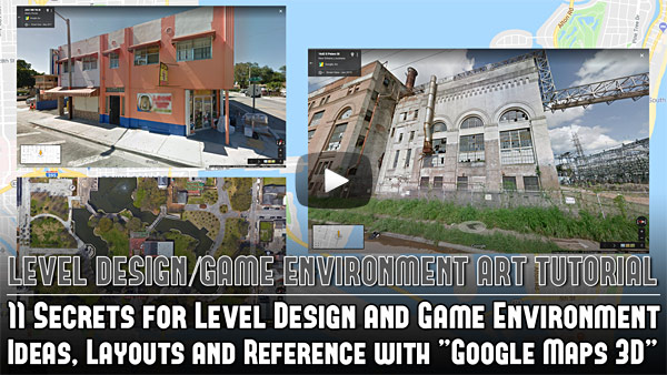 "11 Secrets for Level Design and Game Environment Ideas, Layouts and Reference with ""Google Maps 3D"""