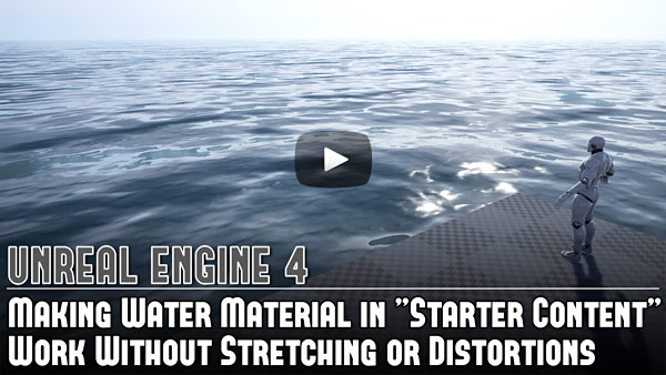 "UE4: Making Water Material in ""Starter Content"" Work Without Stretching or Distortions"