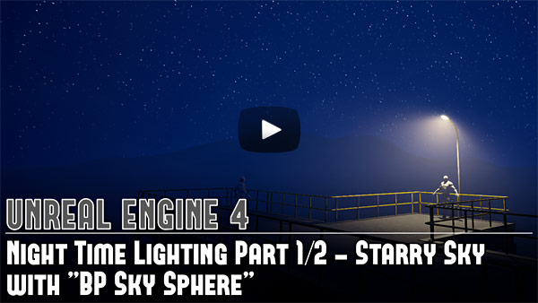 UE4: Night Time Lighting - Starry Sky (Static/Baked Lighting) Part 1/2