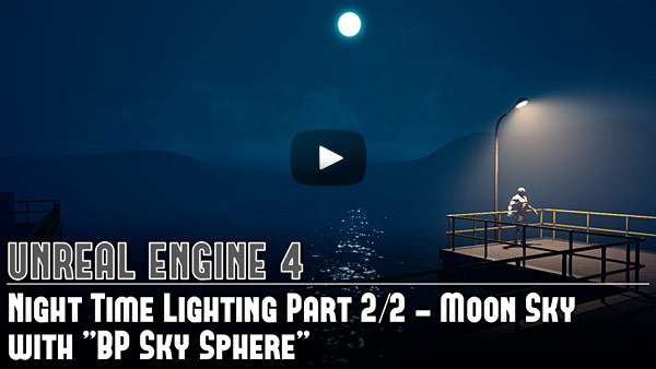 UE4: Night Time Lighting - Moon Sky (Static/Baked Lighting) Part 2/2