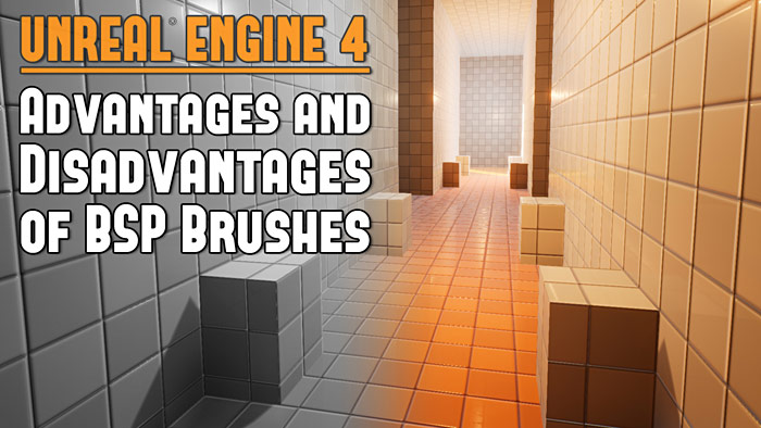 UE4: What are the Advantages and Disadvantages of Using BSP?