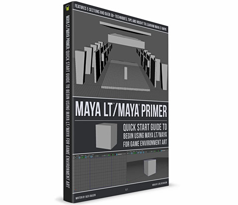 Maya LT/Maya Primer: Quick Start Guide to Maya LT/Maya for Game Environment Art