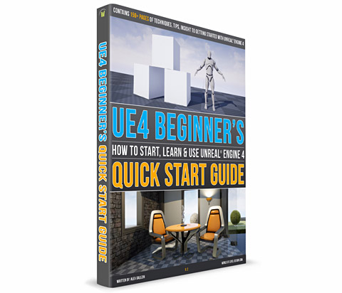 FREE DOWNLOAD - UE4 Beginners Quick Start Tutorial Guide PDF